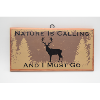 Nature Calling Sign